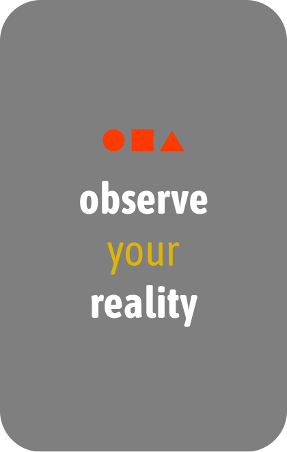 observe your reality